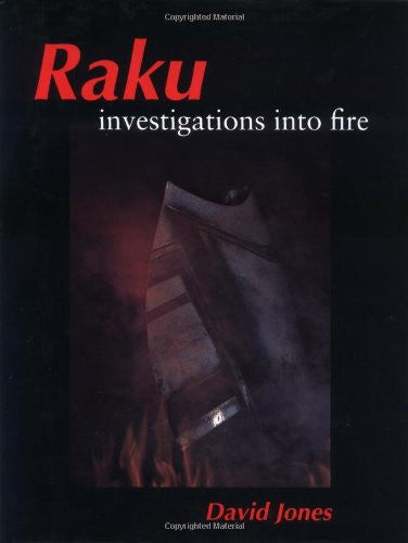 Raku: Investigations Into Fire
