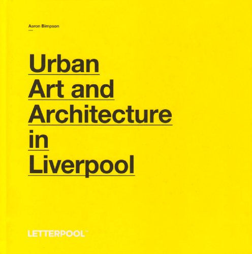 Letterpool: Urban Art and Architecture in Liverpool