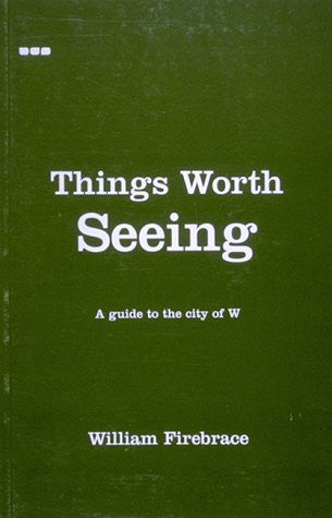 Things Worth Seeing: A Guide to the City of W