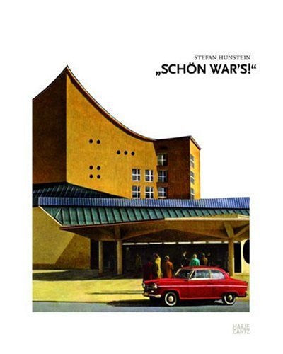 Stefan Hunstein: Schön War's: The Early Years of the Republic