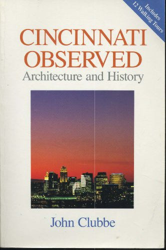 CINCINNATI OBSERVED: ARCHITECTURE AND HISTORY (URBAN LIFE & URBAN LANDSCAPE)