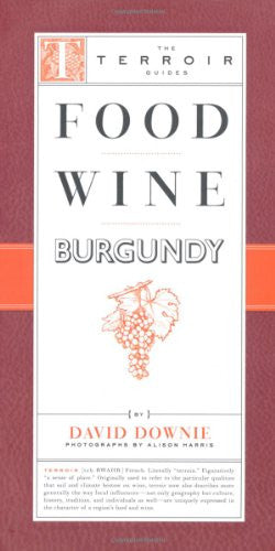 Food Wine Burgundy (The Terroir Guides)