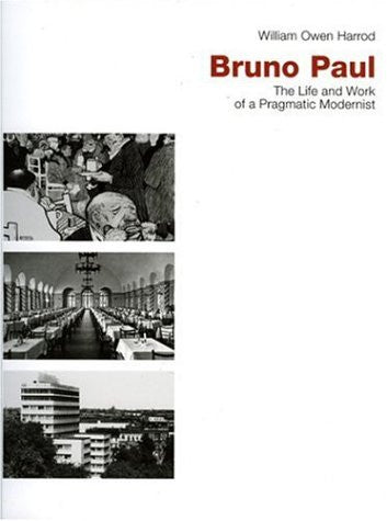 Bruno Paul: The Life and Work of a Pragmatic Modernist