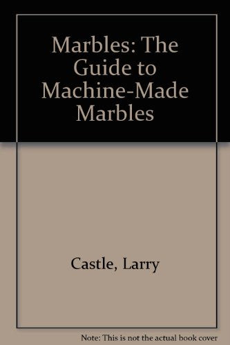 Marbles: The Guide to Machine-Made Marbles