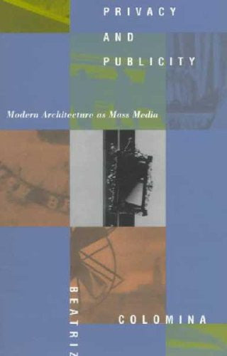 Privacy and Publicity: Modern Architecture as Mass Media (Paperback) - Common
