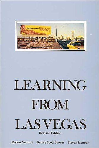 Learning from Las Vegas (text only) Revised edition by R.Venturi, S.Izenour,D.S. Brown