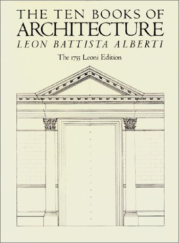 The Ten Books of Architecture: The 1755 Leoni Edition