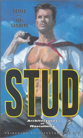 Stud: Architectures of Masculinity