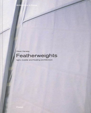 Featherweights: Light, Mobile, and Floating Architecture (Architecture in Focus)