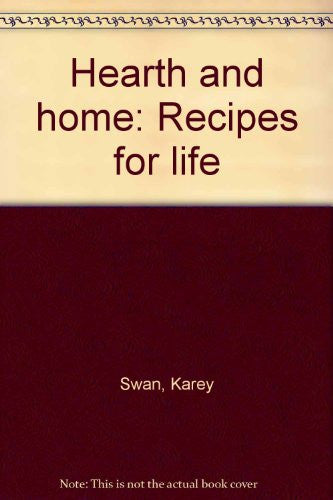 Hearth & Home: Recipes for life
