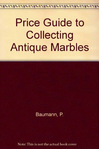 Price Guide to Collecting Antique Marbles