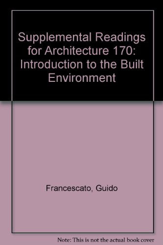 Supplemental Readings for Architecture 170: Introduction to the Built Environment