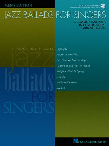 Jazz Ballads for Singers - Men's Edition: 15 Classic Standards in Custom Vocal Arrangements Men's Edition Bk/Online Audio (Vocal Collection)