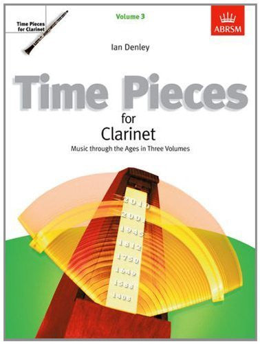 Time Pieces for Clarinet, Volume 3: Music through the Ages in 3 Volumes: v. 3 (Time Pieces (ABRSM)) by Denley, Ian (1998) Sheet music