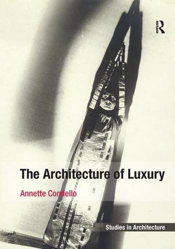 The Architecture of Luxury (Ashgate Studies in Architecture)