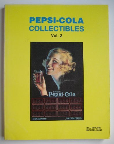 Pepsi Cola Collectibles by Bill Vehling, Michael Hunt (1992) Paperback
