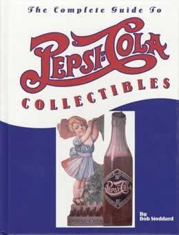 The Complete Guide to PEPSI-COLA Collectibles