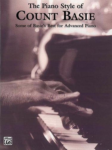 The Piano Style of Count Basie: Some of Basie's Best for Advanced Piano