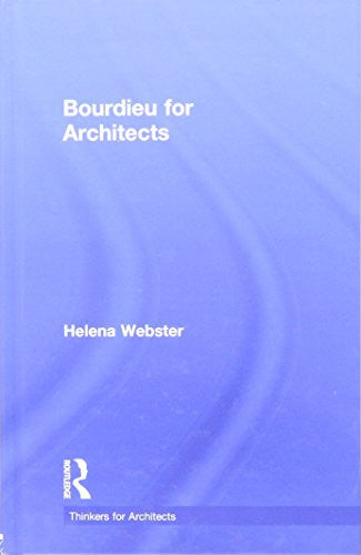 Bourdieu for Architects (Thinkers for Architects)