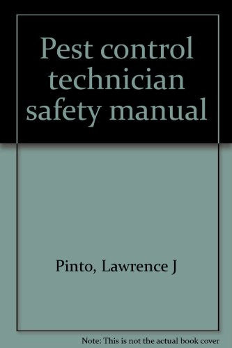 Pest control technician safety manual