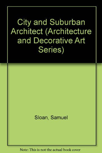 City And Suburban Architect (Architecture and Decorative Art Series)
