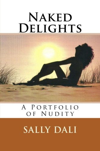 Naked Delights: A Portfolio of Nudity