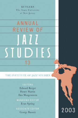 Annual Review of Jazz Studies 13: 2003 (v. 13)