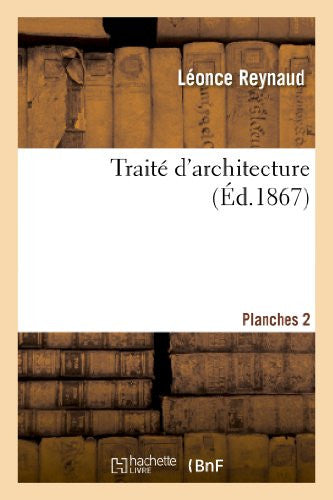 Traite D'Architecture. Planches 2 (Arts) (French Edition)