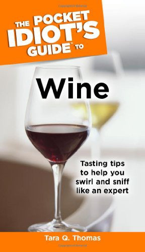The Pocket Idiot's Guide to Wine (Pocket Idiot's Guides)