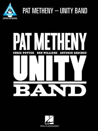 Pat Metheny - Unity Band (Guitar Recorded Version) (Guitar Recorded Versions)