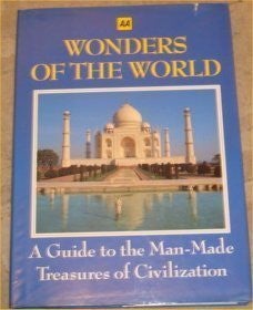 Wonders of the World: A Guide to the Man-Made Treasures of Civilization