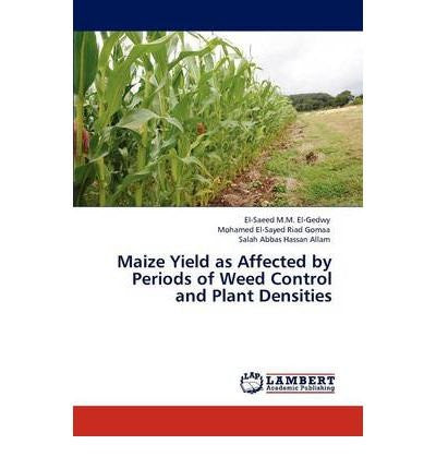 Maize Yield as Affected by Periods of Weed Control and Plant Densities (Paperback) - Common