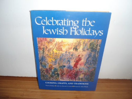 Jewish Festivals: Celebrating the Jewish Holidays: Cooking, Crafts, & Traditions