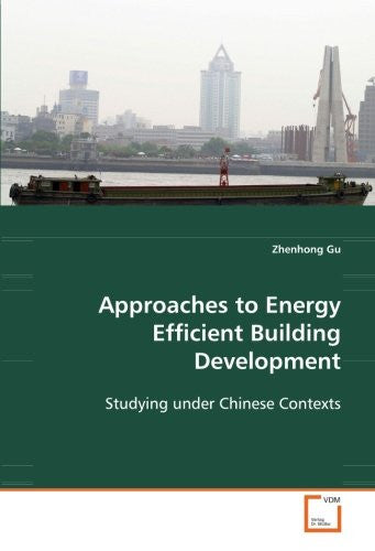 Approaches to Energy Efficient Building Development: Studying under Chinese Contexts