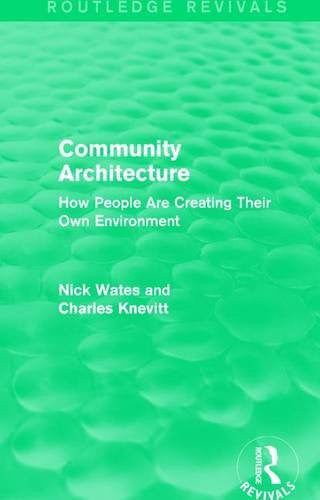 Community Architecture (Routledge Revivals): How People Are Creating Their Own Environment