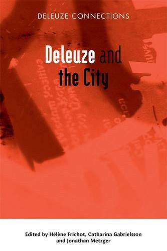 Deleuze and the City (Deleuze Connections EUP)