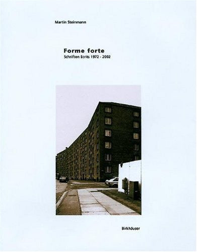 Forme forte: Ecrits/Schriften 1972-2002 (German and French Edition)