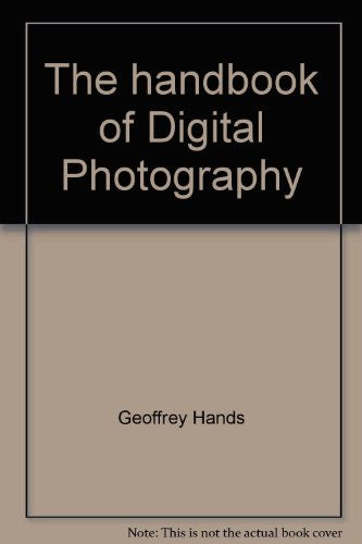 The Handbook Of Digital Photography
