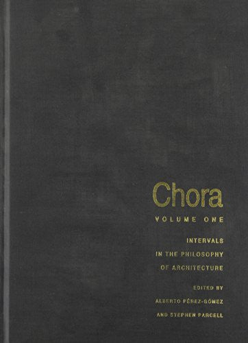 Chora 1: Intervals in the Philosophy of Architecture