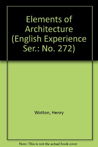 Elements of Architecture (English Experience Ser.: No. 272)