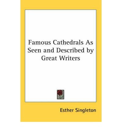 Famous Cathedrals as Seen and Described by Great Writers (Paperback) - Common