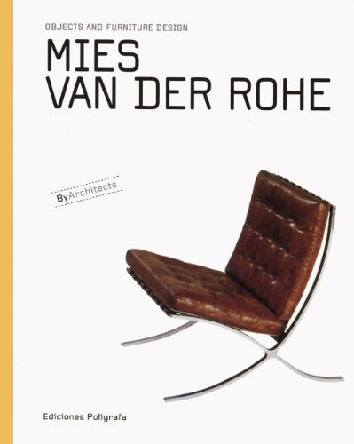 Mies van der Rohe: Objects and Furniture Design (Objects and Furniture Design By Architects)