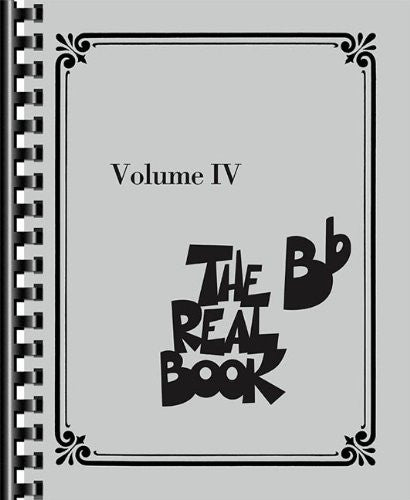 The Real Book - Volume 4 (B Flat Edition) (The B Flat Real Book)