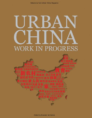 Urban China Work in Progress: Selections from the Magazine