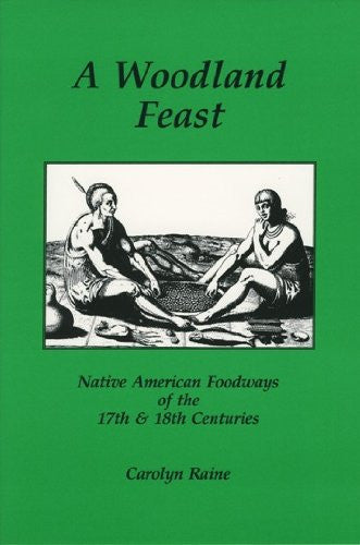 A Woodland Feast: Native American Foodways of the 17th & 18th Centuries