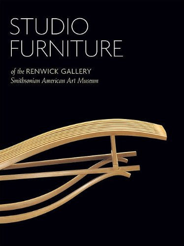 Studio Furniture of the Renwick Gallery - HC Edition: Smithsonian American Art Museum