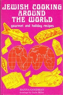 Jewish Cooking Around the World: Gourmet and Holiday Recipes
