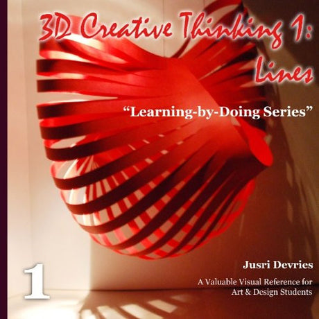 3D Creative Thinking 1: Lines (Learning-by-Doing Series)
