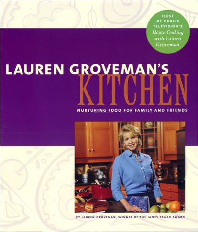 Lauren Groveman's Kitchen: Nurturing Food for Family and Friends