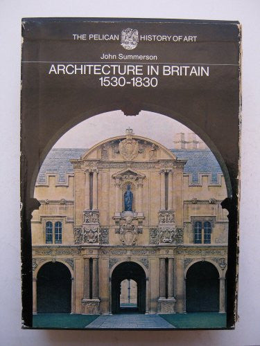 Architecture in Britain, 1530-1580 (The Yale University Pelican History of Art)